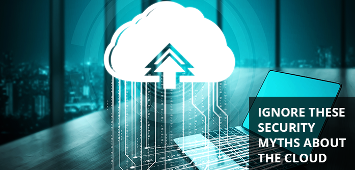 Cloud Security Myths