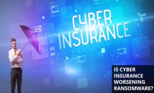 Cyber Insurance Making Ransomware Worse