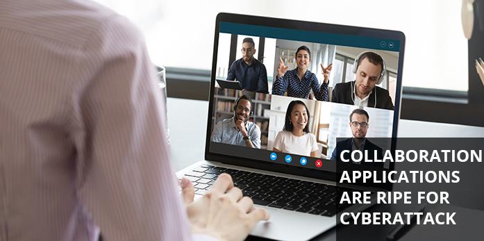 Remote Collaboration Applications are ripe for cyberattack
