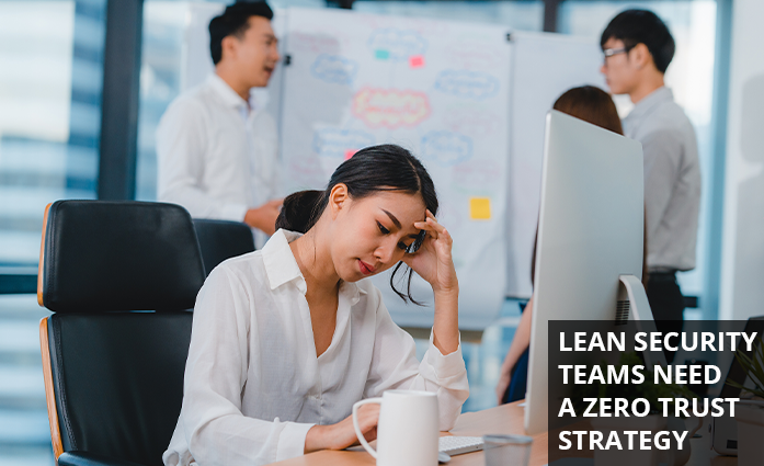 Lean Security Teams Need A Zero Trust  Endpoint Strategy