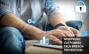 Morphisec Customers Talk Breach Prevention