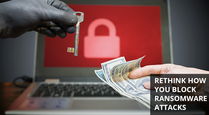Rethink your Ransomware Prevention Strategy