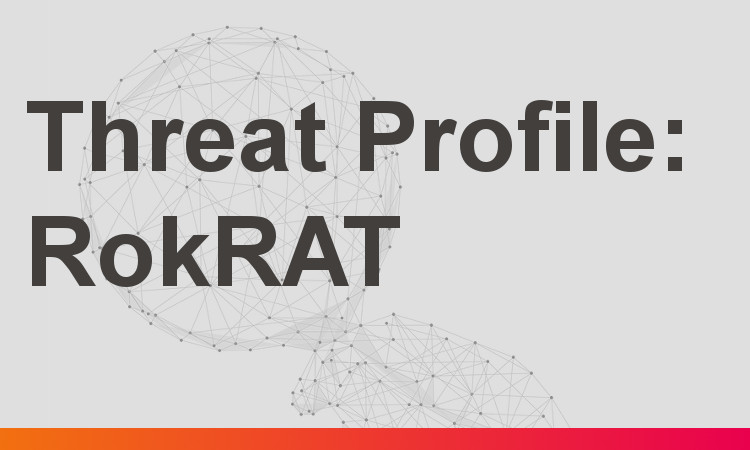 Threat Profile: RokRAT