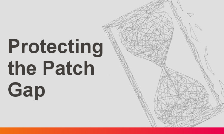 Protecting Systems During Patching Gaps