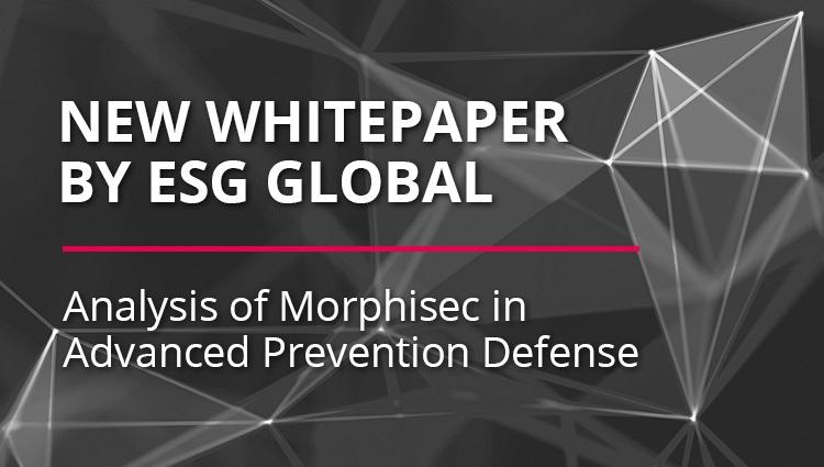 ESG Report Reviews Morphisec for Advanced Prevention Defense