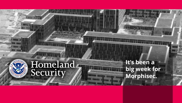 Morphisec Takes Moving Target Defense to the Next Level with Department of Homeland Security
