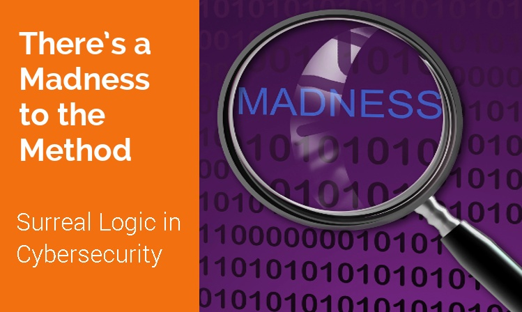 There's a Madness to the Method - Surreal Logic in Cybersecurity