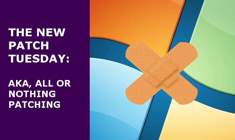 Microsoft Patch Tuesday: All or Nothing Patching
