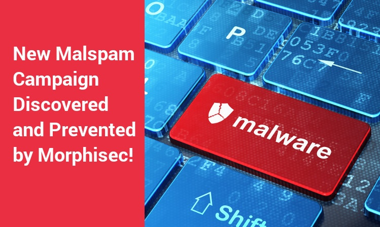 New Malspam Campaign Discovered and Prevented by Morphisec