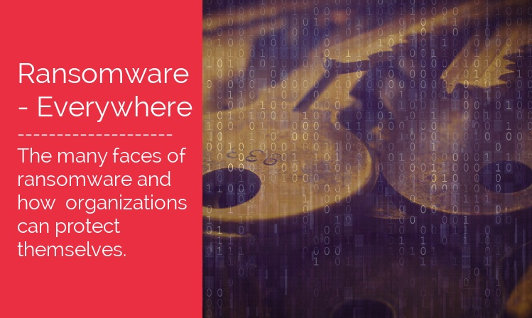 The Many Faces of Ransomware