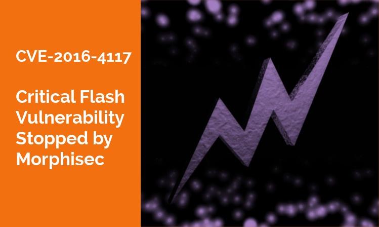 Flash Vulnerability Problems No Flash in the Pan [CVE-2016-4117]