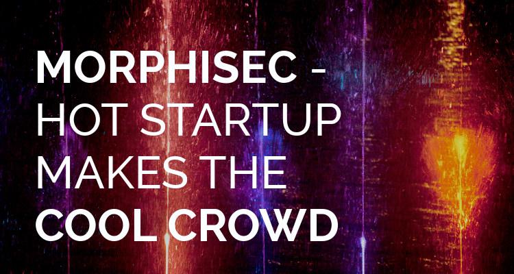 Morphisec Makes the Cool Crowd