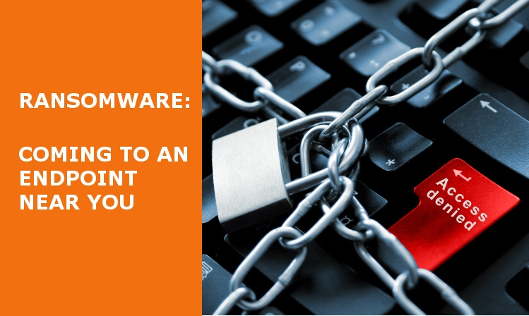 Ransomware: Coming to an Endpoint Near You