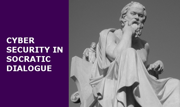 Socrates and Cyber Security