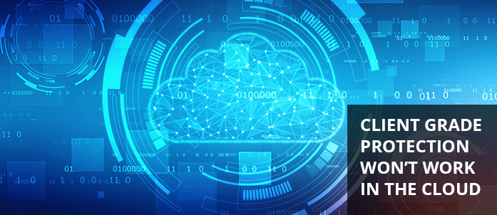 Why client-grade technology won't work for cloud